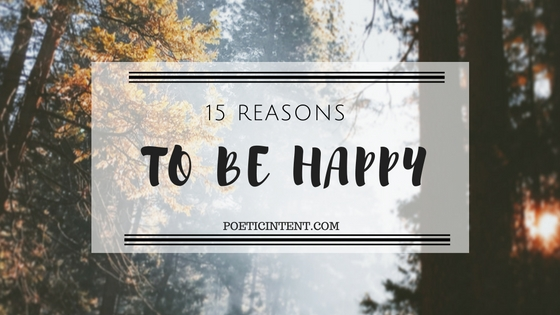 15 Reasons to be Happy