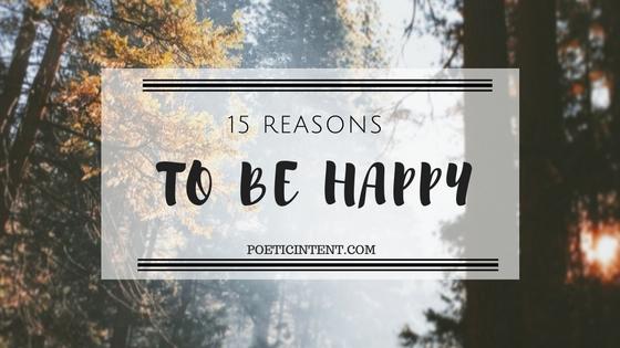15 Reasons to beHappy