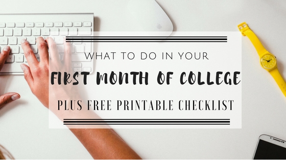 What To Do Your In Your First Month of College + Free WeeklyChecklist
